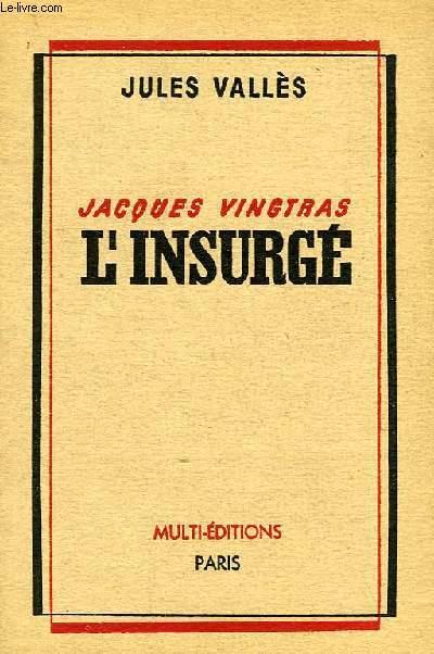JACQUES VINGTRAS, L'INSURGE