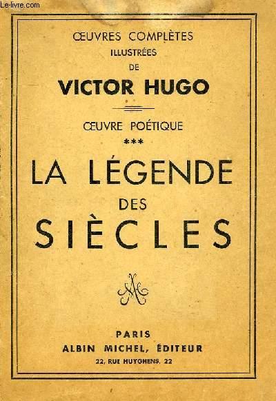 OEUVRES COMPLETES DE VICTOR HUGO, OEUVRE POETIQUE, LA LEGENDE DES SIECLES