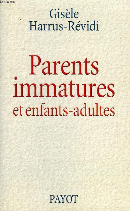 PARENTS IMMATURES ET ENFANTS-ADULTES