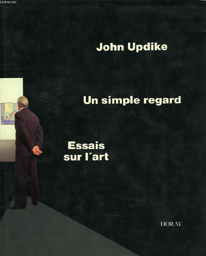 UN SIMPLE REGARD, ESSAIS SUR L'ART