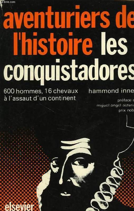 AVENTURIERS DE L'HISTOIRE, LES CONQUISTADORES