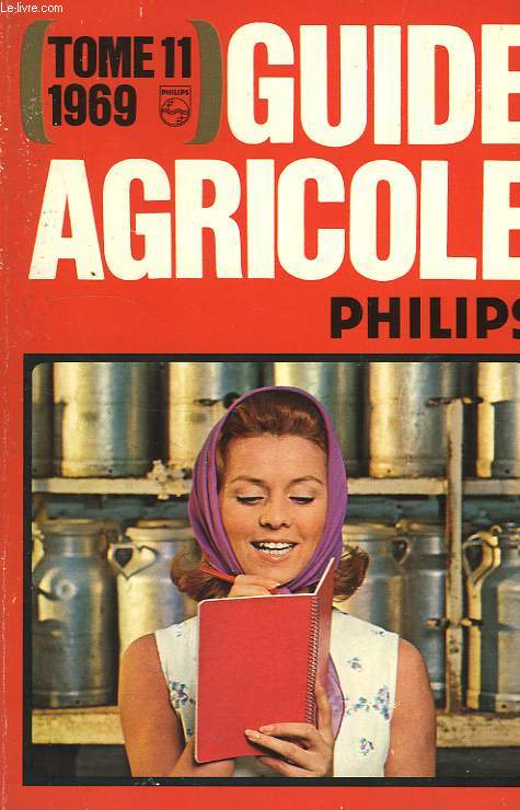 GUIDE AGRICOLE PHILIPS, TOME 11, 1969