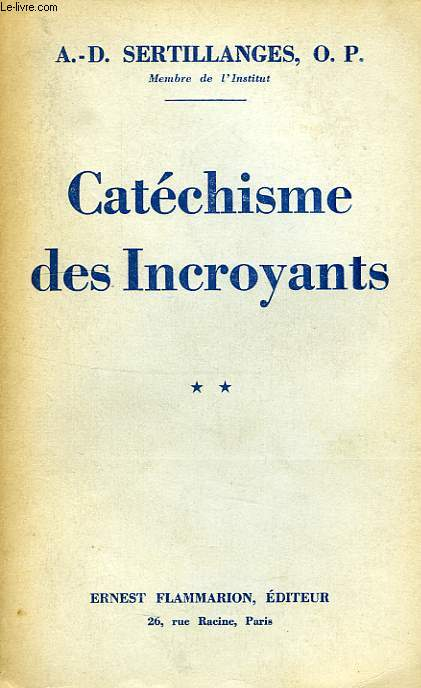 CATECHISME DES INCROYANTS, TOMES I & II
