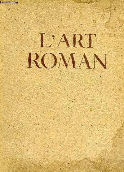L'ART ROMAN EN FRANCE, ARCHITECTURE, SCULPTURE, PEINTURE, ARTS MINEURS