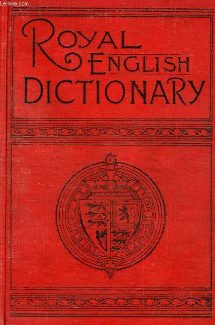 THE ROYAL ENGLISH DICTIONARY AND WORLD TREASURY