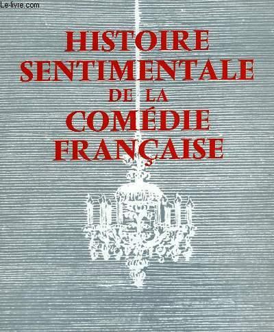 HISTOIRE SENTIMENTALE DE LA COMEDIE-FRANCAISE