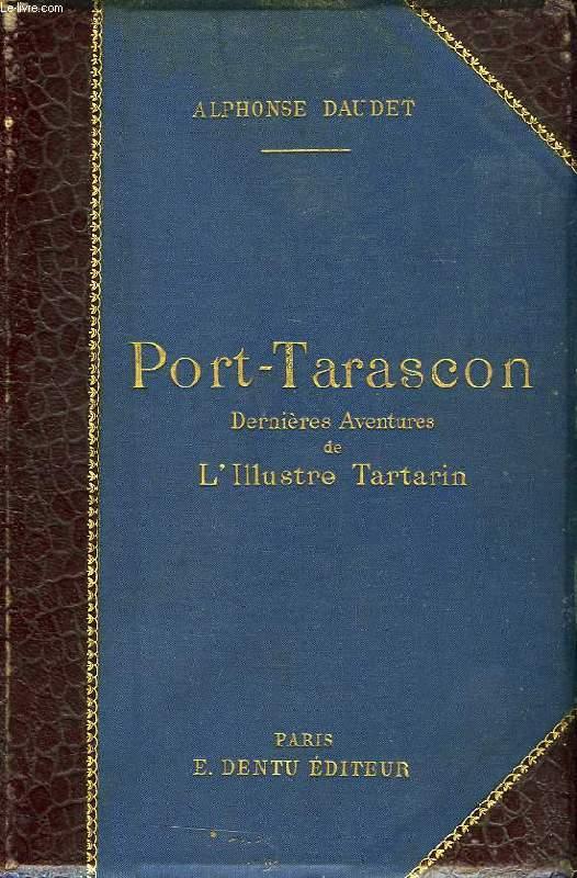 PORT-TARASCON, DERNIERES AVENTURES DE L'ILLUSTRE TARTARIN