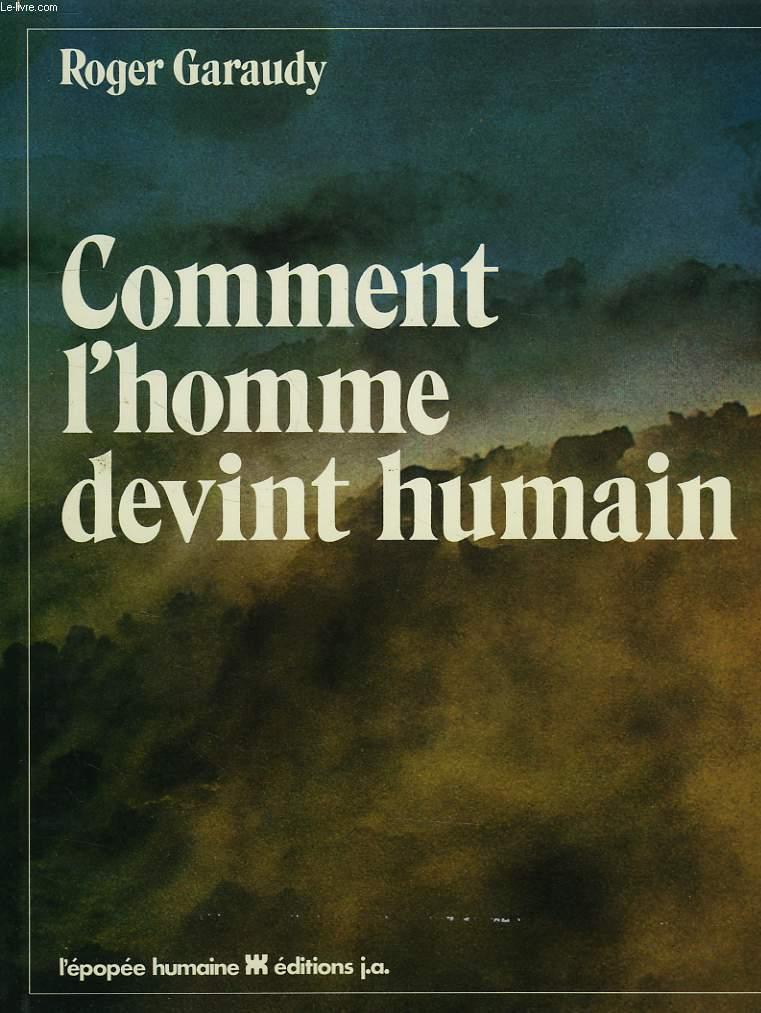 COMMENT L'HOMME DEVINT HUMAIN