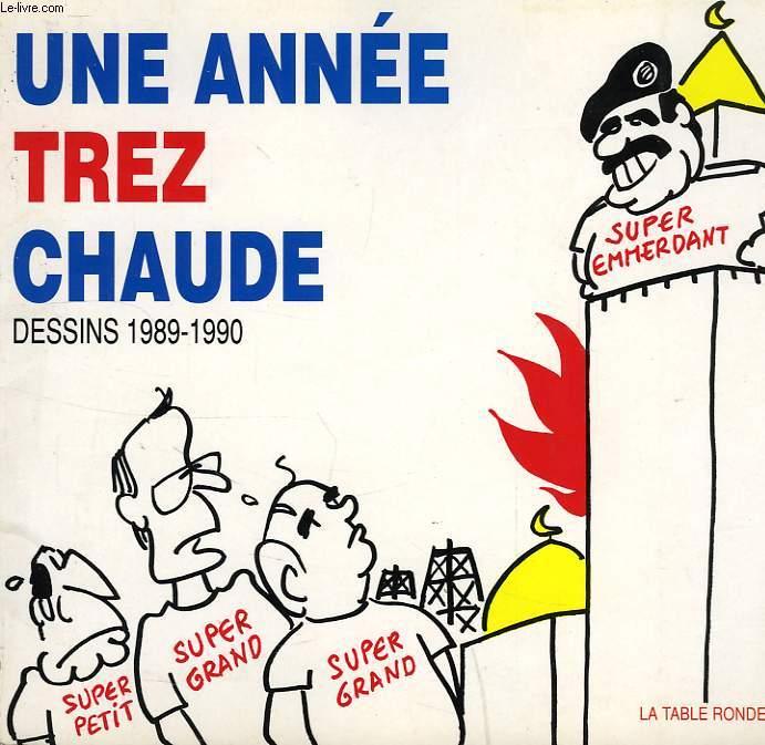 UNE ANNEE TREZ CHAUDE, DESSINS 1989-1990