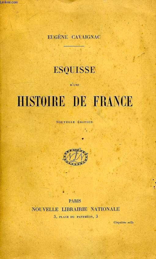 ESQUISSE D'UNE HISTOIRE DE FRANCE