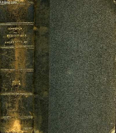 NOUVEAU COURS DE MEDITATIONS SACERDOTALES, OU LE PRETRE SANCTIFIE PAR LA PRATIQUE DE L'ORAISON, TOMES III & IV