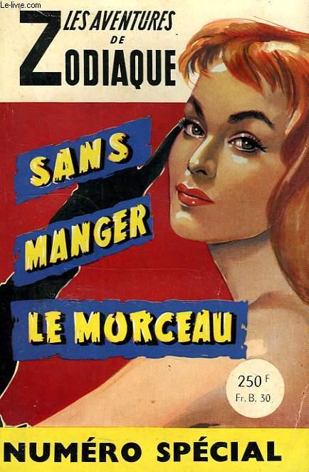 SANS MANGER LE MORCEAU