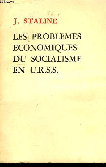 LES PROBLEMES ECONOMIQUES DU SOCIALISME EN URSS