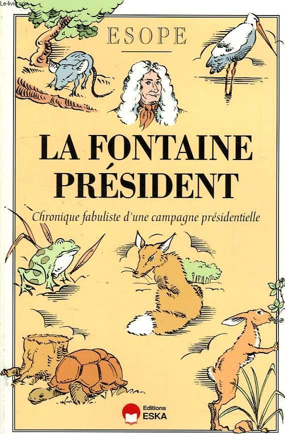LA FONTAINE PRESIDENT