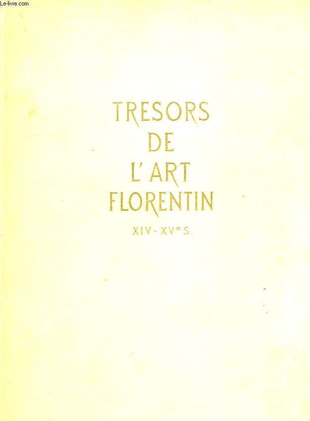 TRESORS DE L'ART FLORENTIN, XIVe-XVe SIECLES