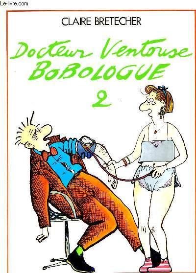 DOCTEUR VENTOUSE, BOBOLOGUE, 2