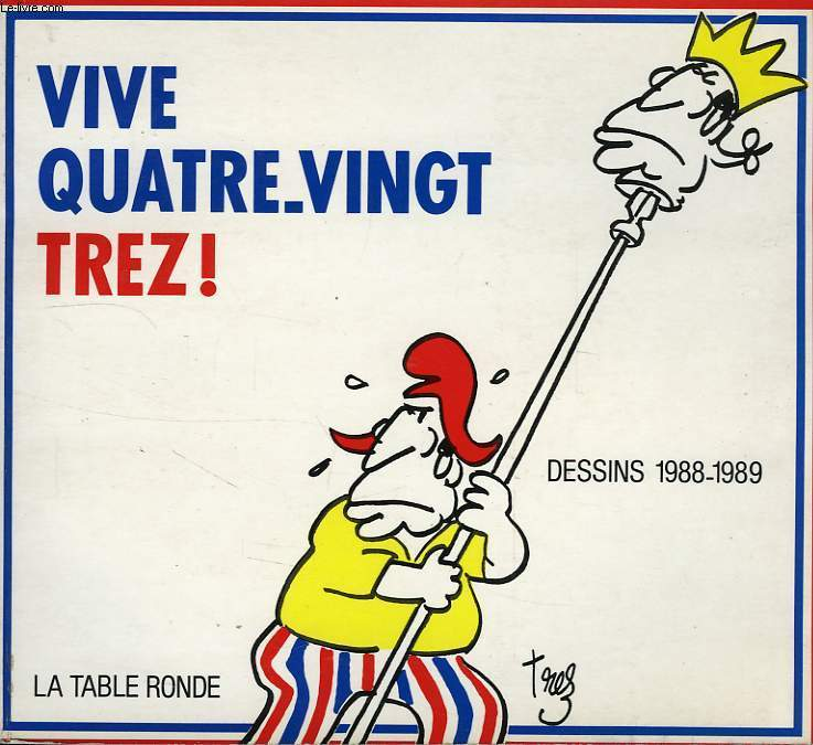 VIVE QUATRE-VINGT TREZ ! DESSINS 1988-1989