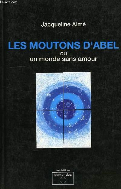 LES MOUTONS D'ABEL, OU UN MONDE SANS AMOUR