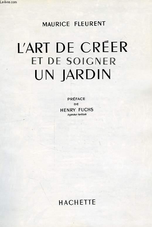 L'ART DE CREER ET DE SOIGNER SON JARDIN
