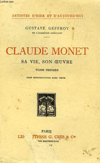 CLAUDE MONNET, SA VIE, SON OEUVRE, TOME I