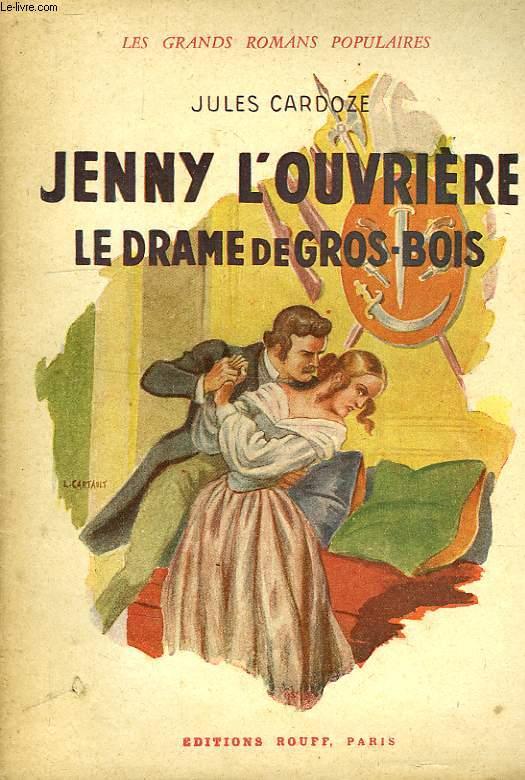 JENNY L'OUVRIERE, LE DRAME DE GROS-BOIS