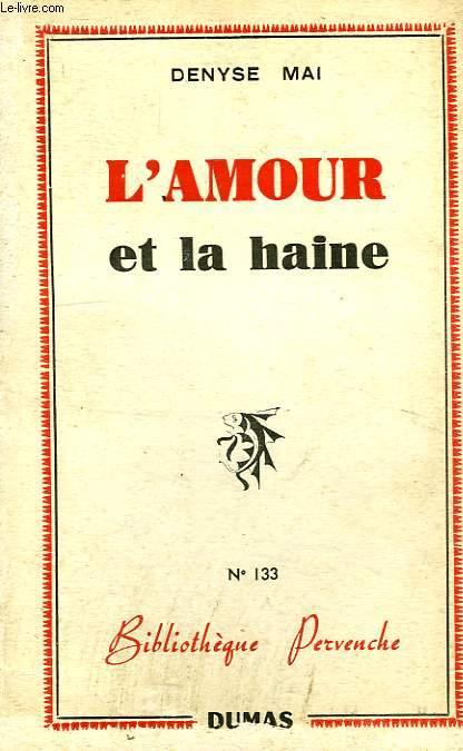 L'AMOUR ET LA HAINE