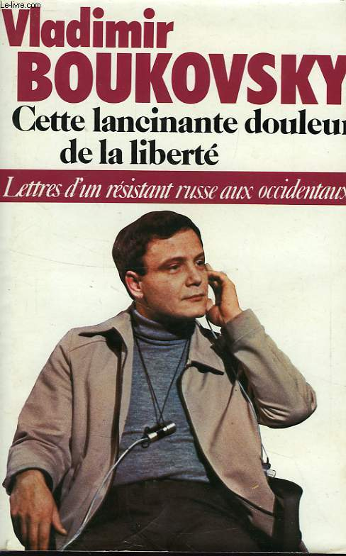 CETTE LANCINANTE DOULEUR DE LA LIBERTE, LETTRES D'UN RESISTANT RUSSE AUX OCCIDENTAUX