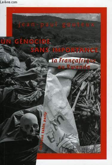 UN GENOCIDE SANS IMPORTANCE, LA FRANCAFRIQUE AU RWANDA