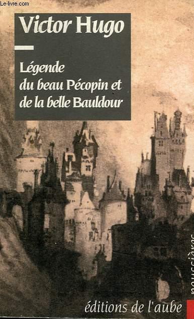 LEGENDE DU BEAU PECOPIN ET DE LA BELLE BAULDOUR