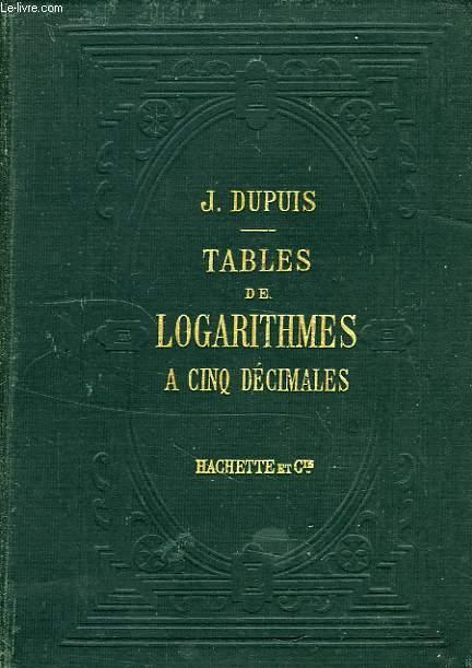 TABLES DE LOGARITHMES A CINQ DECIMALES