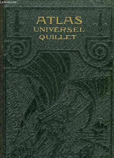 ATLAS UNIVERSEL QUILLET, PHYSIQUE, ECONOMIQUE, POLITIQUE, LE MONDE FRANCAIS (FRANCE ET COLONIES)