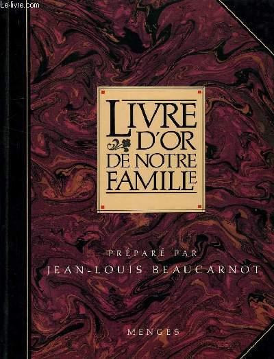 LIVRE D'OR DE NOTRE FAMILLE