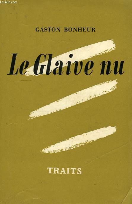 LE GLAIVE NU (CHARLES DE GAULLE ET SON DESTIN)