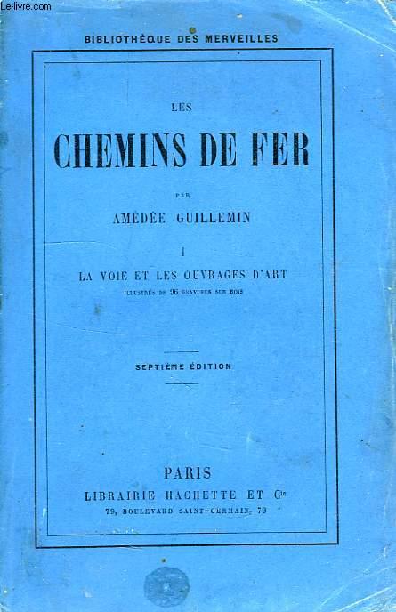 LES CHEMINS DE FER, TOME I, A VOIE ET LES OUVRAGES D'ART