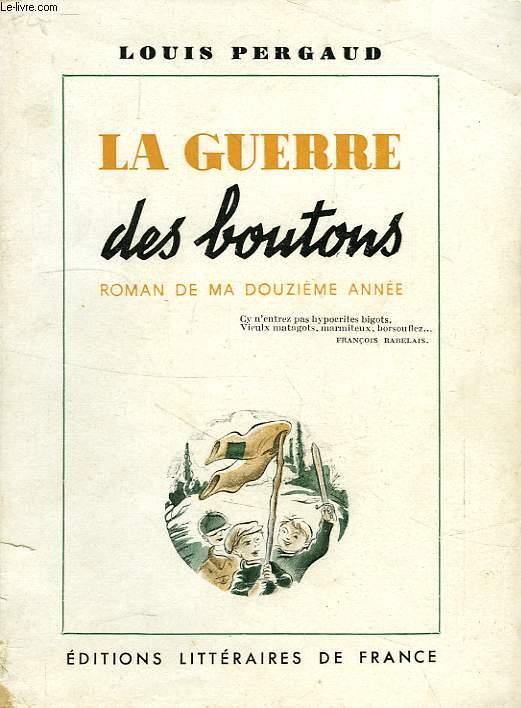 LA GUERE DES BOUTONS, ROMAN DE MA DOUZIEME ANNEE