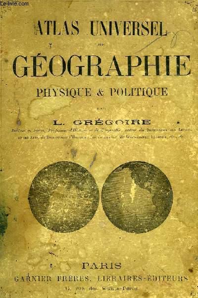 ATLAS UNIVERSEL DE GEOGRAPHIE PHYSIQUE ET POLITIQUE