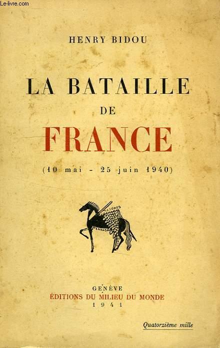 LA BATAILLE DE FRANCE (10 MAI - 25 JUIN 1940)