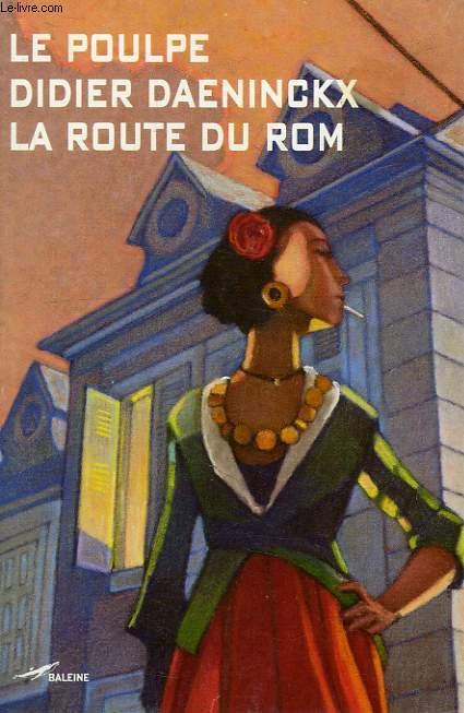 LE POULPE, LA ROUTE DU ROM