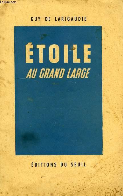 ETOILE AU GRAND LARGE, SUIVI DU CHANT DU VIEUX PAYS