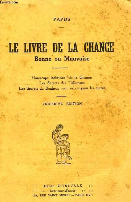 LE LIVRE DE LA CHANCE, BONNE OU MAUVAISE