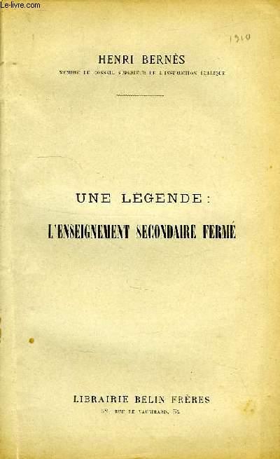 UNE LEGENDE: L'ENSEIGNEMENT SECONDAIRE FERME