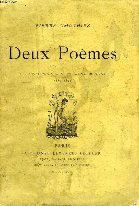 DEUX POEMES, I. PARISIENNE, II. LE SANG MAUDIT (1885-1893)