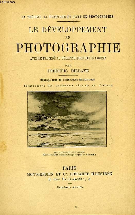 LE DEVELOPPEMENT EN PHOTOGRAPHIE, AVEC LE PROCEDE AU GELATINO-BROMURE D'ARGENT