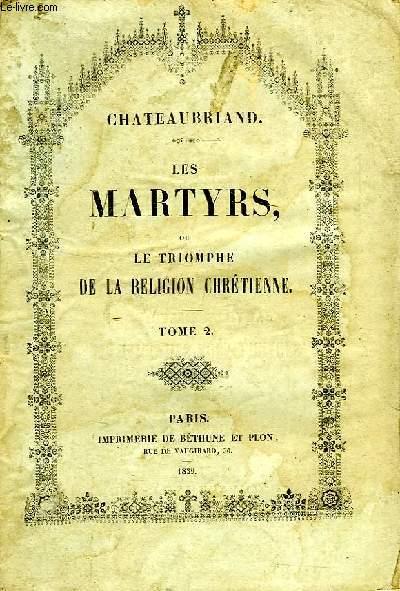 LES MARTYRS, OU LE TRIOMPHE DE LA RELIGION CHRETIENNE, TOME II