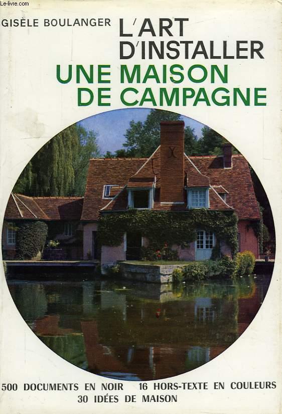 L'ART D'INSTALLER UNE MAISON DE CAMPAGNE
