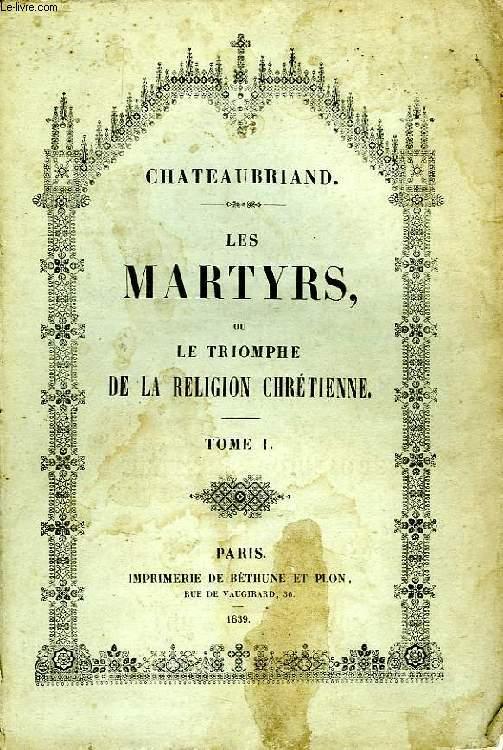 LES MARTYRS, OU LE TRIOMPHE DE LA RELIGION CHRETIENNE, TOME I