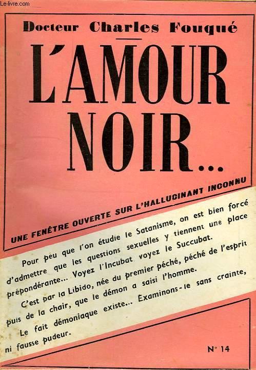 L'AMOUR NOIR...