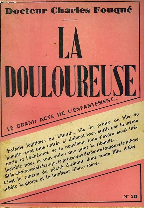 LA DOULOUREUSE