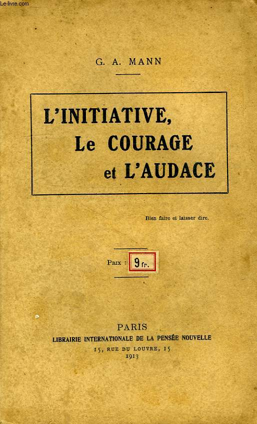 L'INITIATIVE, LE COURAGE ET L'AUDACE