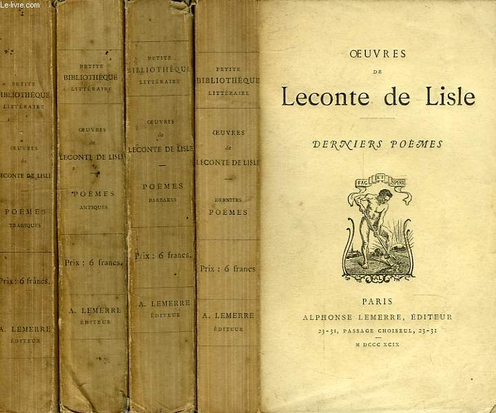 OEUVRES, 4 VOL., POEMES ANTIQUES, POEMES TRAGIQUES, POEMES BARBARES, DERNIERS POEMES
